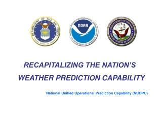 RECAPITALIZING THE NATION'S  WEATHER PREDICTION CAPABILITY