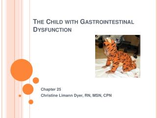 The Child with Gastrointestinal Dysfunction