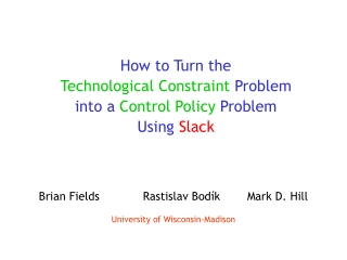 How to Turn the  Technological Constraint  Problem  into a  Control Policy  Problem  Using  Slack