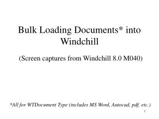 Bulk Loading Documents* into Windchill