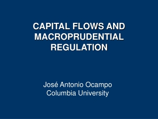 CAPITAL FLOWS AND MACROPRUDENTIAL REGULATION