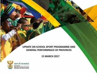 UPDATE ON SCHOOL SPORT PROGRAMME AND GENERAL PERFORMNACE OF PROVINCES