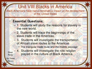 Essential Questions: 1. Students will study the reasons for slavery in the new world.
