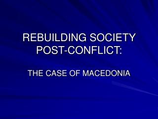 REBUILDING SOCIETY POST-CONFLICT: