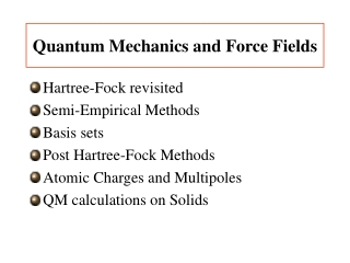 Quantum Mechanics and Force Fields