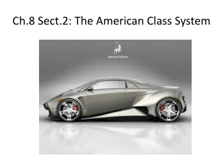Ch.8 Sect.2: The American Class System