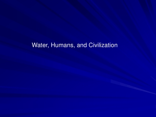 Water, Humans, and Civilization