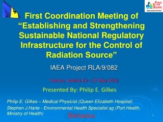 IAEA  Project RLA/9/082 Vienna, Austria 23  –  27 May  2016