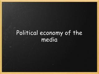 Political economy of the media