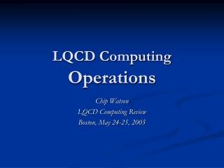 LQCD Computing  Operations