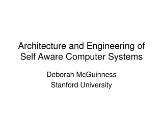 Architecture and Engineering of Self Aware Computer Systems