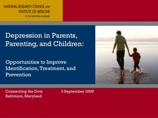 Depression in Parents, Parenting, and Children: