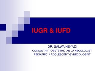 IUGR & IUFD