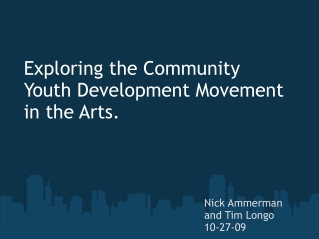 Exploring the Community Youth Development Movement in the Arts.