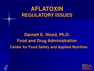 AFLATOXIN REGULATORY ISSUES