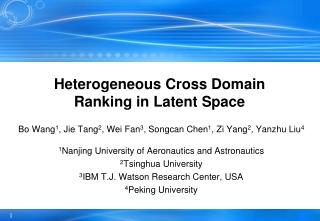 Heterogeneous Cross Domain Ranking in Latent Space
