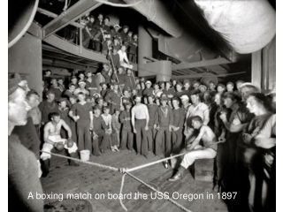 A boxing match on board the USS Oregon in1897
