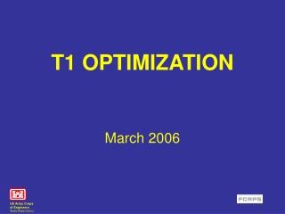 T1 OPTIMIZATION