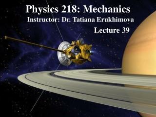 Physics 218: Mechanics