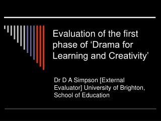 Evaluation of the first phase of 'Drama for Learning and Creativity'