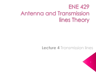 ENE 429 Antenna and Transmission lines Theory