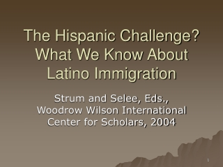 The Hispanic Challenge? What We Know About Latino Immigration