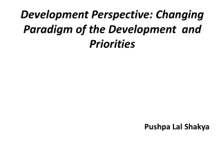 Development Perspective: Changing Paradigm of the Development  and Priorities