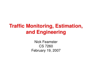 Traffic Monitoring, Estimation, and Engineering