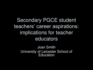 Secondary PGCE student teachers' career aspirations: implications for teacher educators