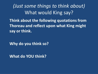 (Just some things to think about) What would King say?