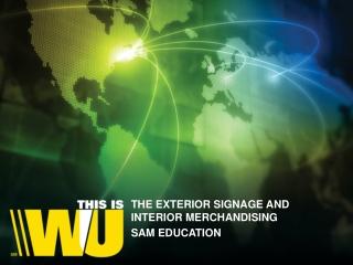 THE EXTERIOR SIGNAGE AND INTERIOR MERCHANDISING SAM EDUCATION