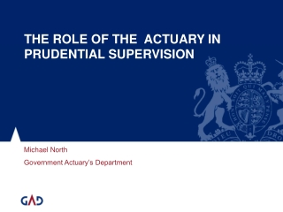 THE ROLE OF THE  ACTUARY IN PRUDENTIAL SUPERVISION
