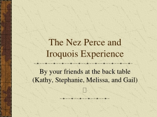 The Nez Perce and Iroquois Experience