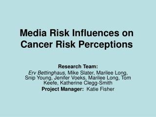 Media Risk Influences on Cancer Risk Perceptions