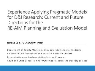 Russell E. Glasgow, PhD Department of Family Medicine, Univ. Colorado School of Medicine