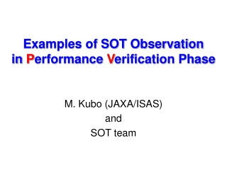 Examples of SOT Observation  in  P erformance  V erification Phase