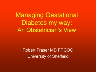 Managing Gestational Diabetes my way: An Obstetrician's View