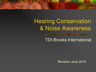 Hearing Conservation  & Noise Awareness
