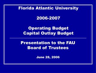 Florida Atlantic University 2006-2007 Operating Budget Capital Outlay Budget