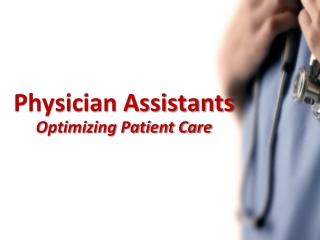 Physician Assistants Optimizing Patient Care