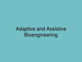 Adaptive and Assistive Bioengineering