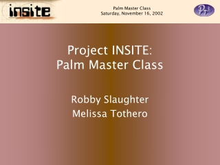 Project INSITE: Palm Master Class