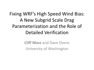 Cliff Mass  and Dave Ovens  University of Washington