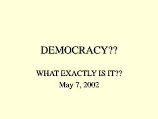 DEMOCRACY??