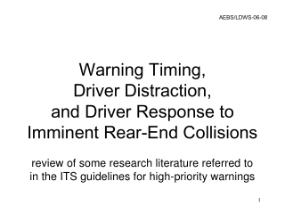 Warning Timing, Driver Distraction,  and Driver Response to  Imminent Rear-End Collisions