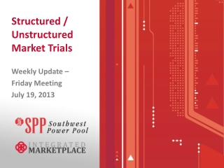 Structured / Unstructured Market Trials
