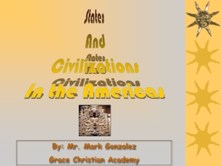 States  And Civilizations In the Americas