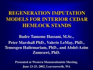 REGENERATION IMPUTATION MODELS FOR INTERIOR CEDAR HEMLOCK STANDS