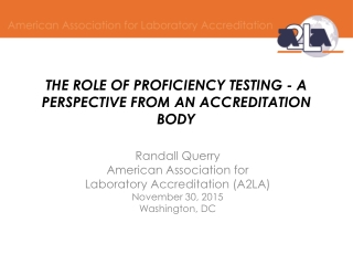 THE ROLE OF PROFICIENCY TESTING - A PERSPECTIVE FROM AN ACCREDITATION BODY