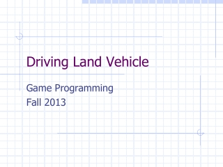 Driving Land Vehicle